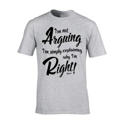 I'm Not Arguing I'm Simply Explaining Why I'm Right Mens Grey T-Shirt